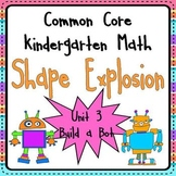 Geometry Unit 3: 2D and 3D Shape Explosion Common Core Kindergarten Math