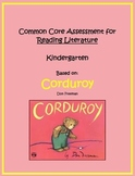 Common Core Kindergarten Reading Assessment Literature:  Corduroy