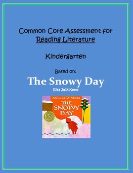 Common Core Kindergarten Reading Literature Assessment - The Snowy Day
