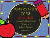 Common Core Kindergarten WRITING Goals with Graphics & Rubrics