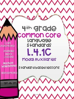 Common Core L.4.1c Modal auxiliary standard based lesson