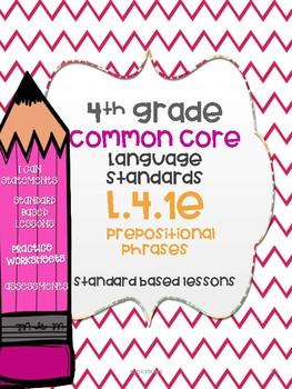 Prepositional phrases L.4.1e standard based lesson