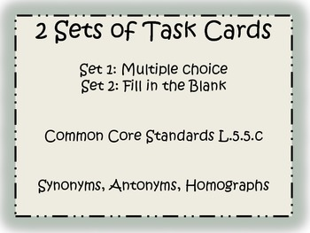 Common Core L.5.5.c Synonyms, Antonyms, Homographs Task Cards 2 sets