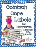 Common Core Labels for Kindergarten Language Arts and Math