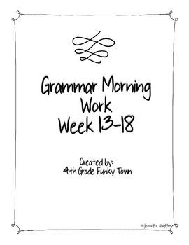Common Core: Language Arts: Morning Work Week 13-18