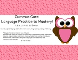 Common Core Language Practice to Mastery! L.2.3, 2.4 and 2.5