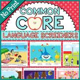 Common Core Language Screeners, K-3