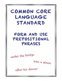 Common Core L.4.1e: Form and Use Prepositional Phrases