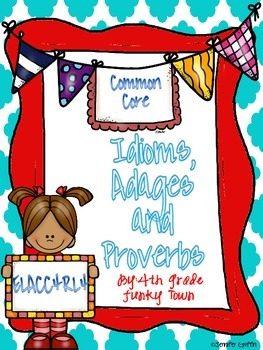 Common Core: Language Standard: Idioms, Adages and Proverbs