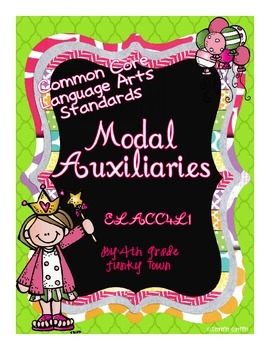 Common Core: Language Standard: Modal Auxiliaries