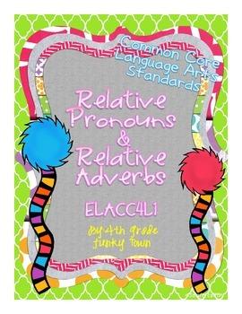 Common Core: Language Standard: Relative Pronouns and Adverbs