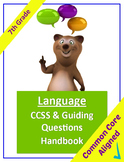 Common Core Language Standards and Guiding Questions Handbook - 7th Grade