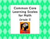 Common Core Learning Scales for Math- Grade 5