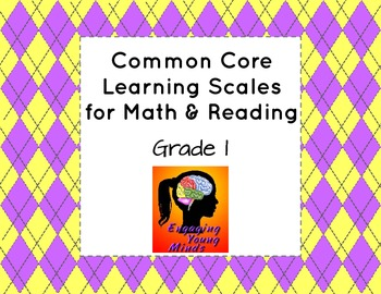 Common Core Learning Scales for Math & Reading- Grade 1