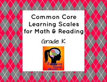 Common Core Learning Scales for Math & Reading- Grade K
