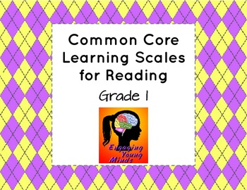 Common Core Learning Scales for Reading- Grade 1