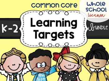 Common Core Learning Target All Subject BUNDLE K-2 Whole School License