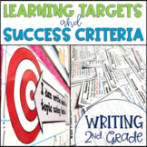 Common Core Learning Target and Success Criteria BUNDLE for Writing 2nd grade