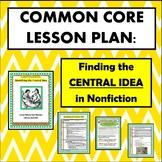 Common Core Lesson: Finding the Central Idea In Nonfiction