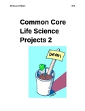 Common Core Life Science Projects Part 2