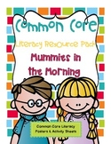 Common Core Literacy Resource Pack Mummies in the Morning