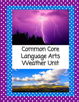 Common Core Literacy Weather Unit and Printables