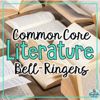 Common Core Literature Bell Ringers for Secondary English (BUNDLE - entire year)