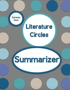 Common Core Literature Circles-Summarizer