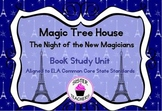 Common Core Magic Tree House Night of the New Magicians Book Study Unit