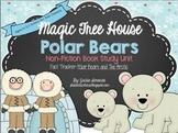 Common Core Magic Tree House Polar Bears **Non-Fiction** Book Study Unit
