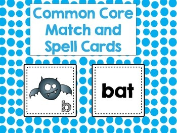 Common Core Match & Spell Cards