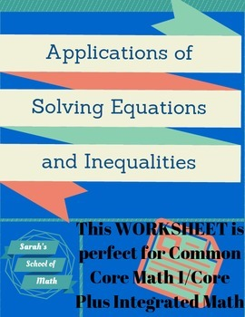 Common Core Math 1-Applications of Solving Equations and Inequalities Worksheet