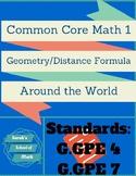 Common Core Math 1 Geometry Distance Formula Around the World (G.GPE4 & 7)