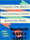 Common Core Math 1 Geometry Distance Formula Around the World (G.GPE4 & 7)