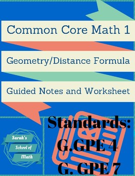 Common Core Math 1 Geometry/Distance Formula Guided Notes and Worksheet