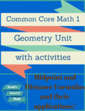 Common Core Math 1 Geometry (Midpoint and Distance) Unit with activities