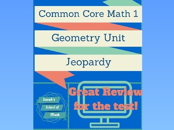 Common Core Math 1: Geometry Unit Review Jeopardy Game