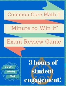 "Common Core Math 1 ""Minute to Win it"" Exam Review Game"
