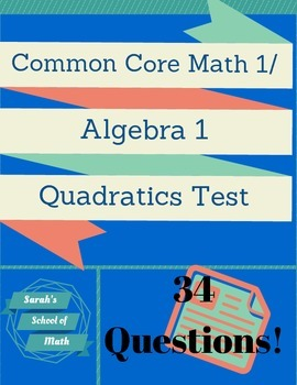 Common Core Math 1 Quadratics Test