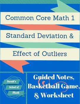 Common Core Math 1: Stats Notes, Activity, WS: St. Deviation/Effect of Outliers