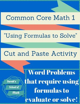 "Common Core Math 1 ""Using Formulas to solve"" Cut and Paste Activity (word probs)"