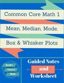 Common Core Math 1:Stats Guided Notes and WS: Mean, Median, Mode, Box&Whiskers