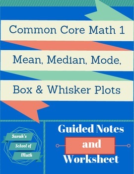 Common Core Math 1:Stats Guided Notes and WS: Mean, Median