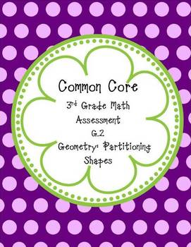 Common Core Math 3rd Grade Assessment PACK UNIT 5 (G.1 & G.2)