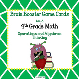 4th Grade Game/Task Cards - Op. & Al. Thinking Set 2