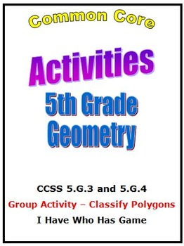 Common Core Math 5th Grade Geometry Activities 5.G.3,4 with I Have Who Has Game