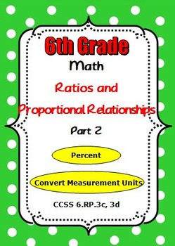Common Core 6th Grade Math Ratios and Proportional Relationships - 6.RP.3cd
