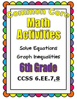 Common Core Math 6th Grade - Solve Equations - Graph Inequalities (6.EE.7,8)