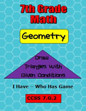 Common Core Math 7th Grade Geometry Activities Plus I Have Who Has Game