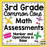 3rd Grade Math Assessments: Common Core Number and Operations in Base Ten